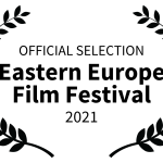 OFFICIAL SELECTION - Eastern Europe Film Festival - 2021
